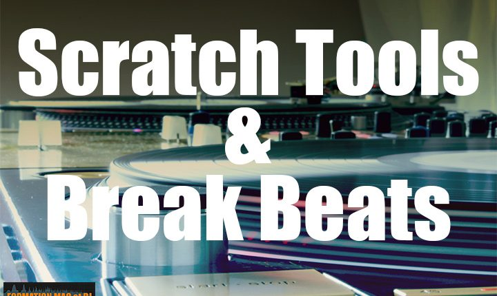 Scratch Tools et Break Beats