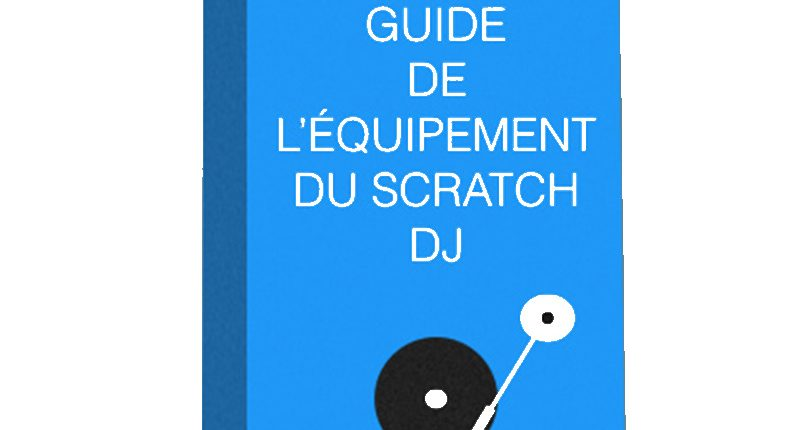 Guide équipement scratch dj