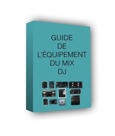 Guide matériel DJ (Mix et Scratch DJ)