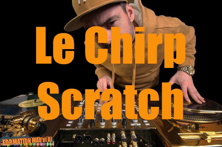 Comment faire le Chirp Scratch