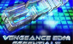 Vengeance EDM Essentials Vol.1