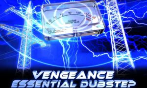 Vengeance Essential Dubstep Vol.1